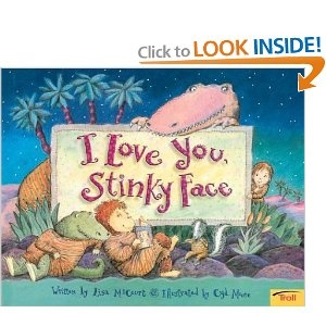 Great book for kids. Thanks Mrs. Alison for reading it to Thomas. It's one of our favoritesBedtime Stories, Worth Reading, Book Worth, I Love You, Favorite Book, Kids Book, Stinky Face, Lisa Mccourt, Children Book