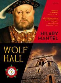 Wolf Hall - 1:a delen i Hilary Mantel´s trilogi om 1500-talets England.
