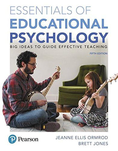 Essentials of Educational Psychology: Big Ideas To Guide Effective Teaching, plus MyEducationLab with Enhanced Pearson eText, Loose-Leaf Version -- ... New in Ed Psych / Tests & Measurements)