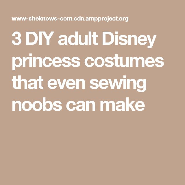 3 DIY adult Disney princess costumes that even sewing noobs can make