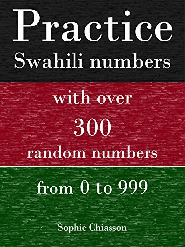 Practice Swahili numbers with over 300 random numbers from 0 to 999 by Sophie Chiasson http://www.amazon.com/dp/B013XCCCIE/ref=cm_sw_r_pi_dp_cLQiwb0CPQHN1