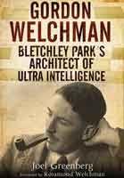 Gordon Welchman - Bletchley Park's Architect of Ultra Intelligence (Frontline Books) #WW2