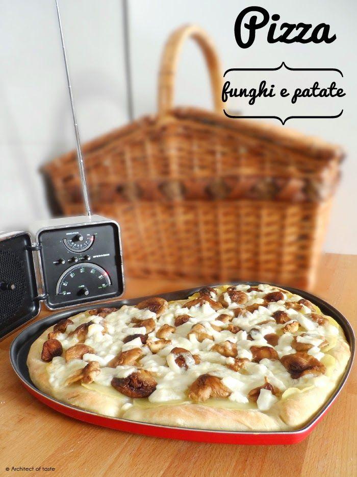 Pizza funghi e patate   Architect of taste