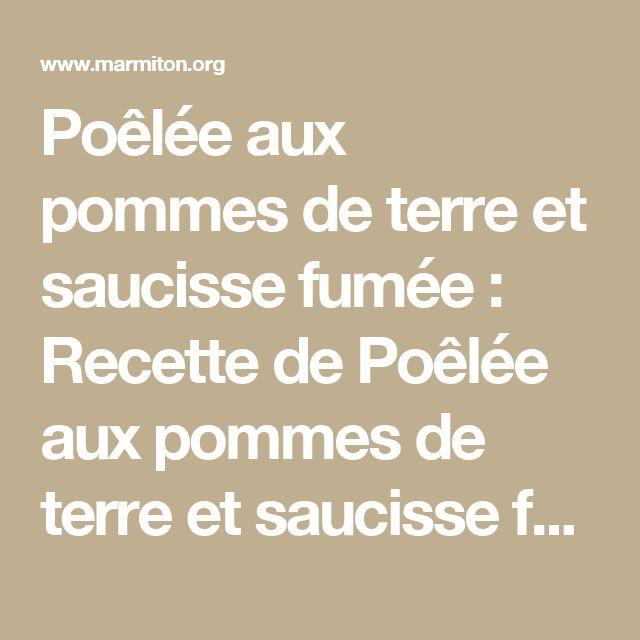 Poêlée aux pommes de terre et saucisse fumée : Recette de Poêlée aux pommes de terre et saucisse fumée - Marmiton