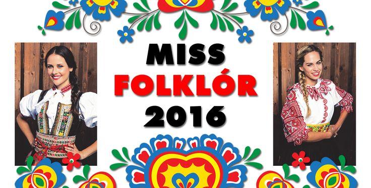 Hlasuj za svoju Miss Folklór 2016 a vyhraj!