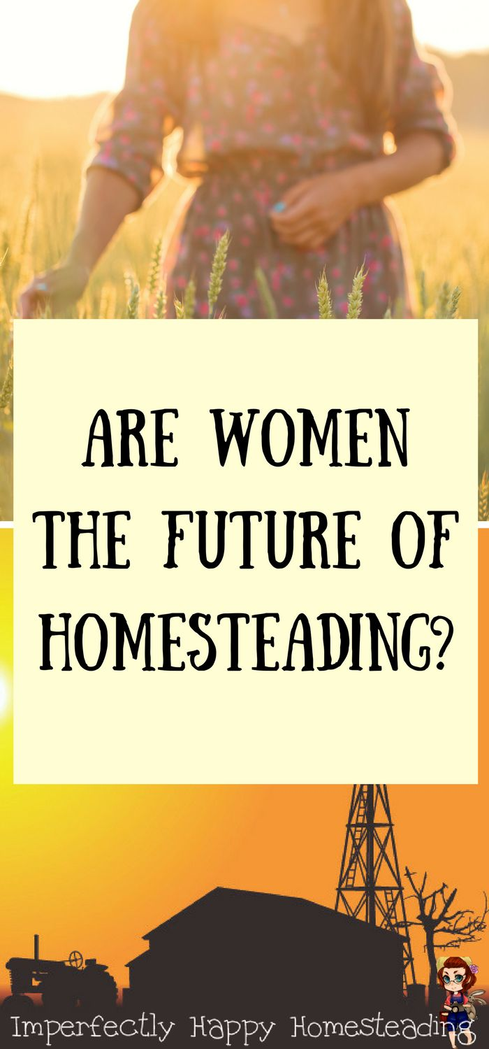 Are women the future of homesteading? Women  homesteaders, backyard farmers, urban homesteads, gardeners, mamas...and they are leading a movement!