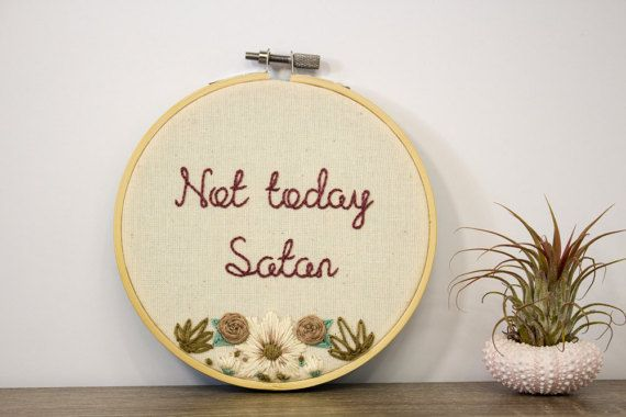 Not Today Satan - Funny Housewarming Gift - Funny Embroidery Art - Satan Embroidery - rupauls drag race - funny girl for her - Sassy gift