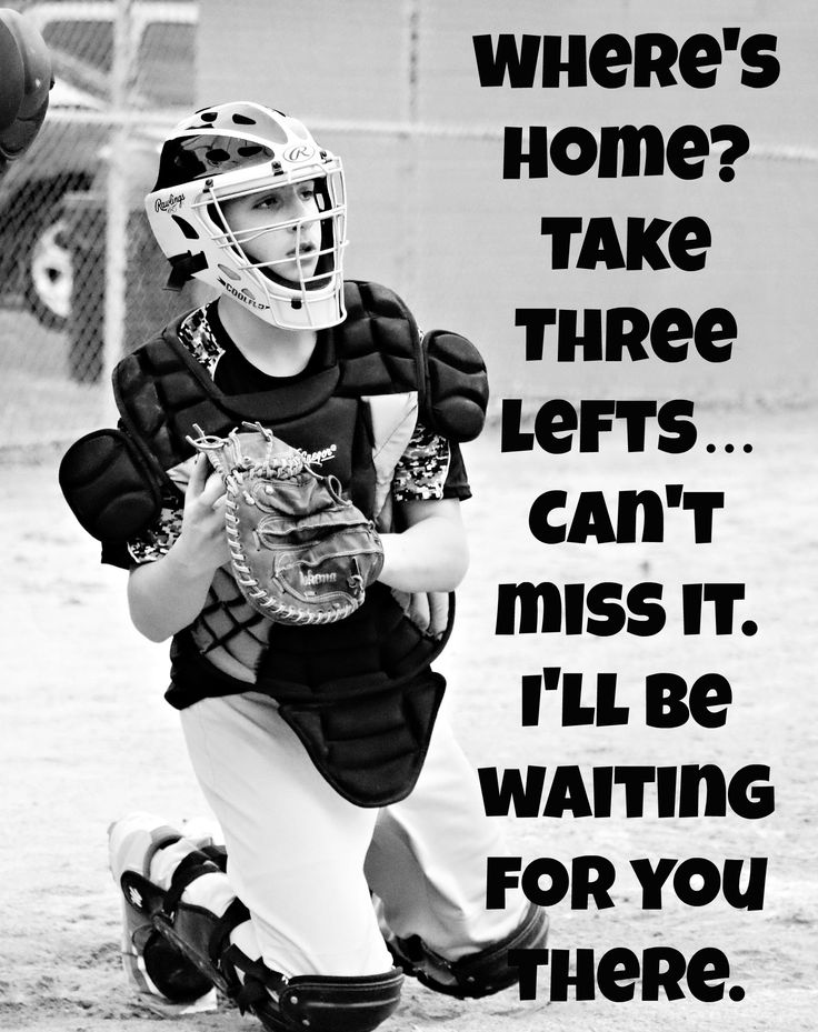Where's Home?  Take Three Lefts . . . Can't miss it.  I'll be waiting for you there.  Baseball Quotes