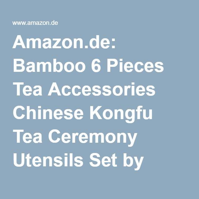 Amazon.de: Bamboo 6 Pieces Tea Accessories Chinese Kongfu Tea Ceremony Utensils Set by Lvtan
