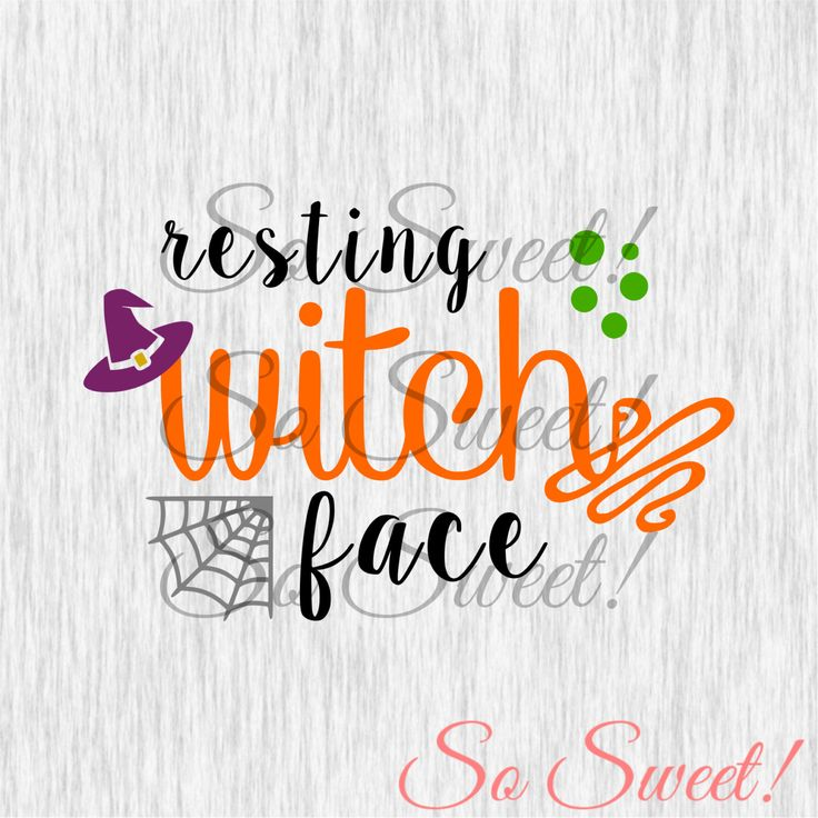 Resting Witch Face SVG / DXF Cut File Silhouette Halloween Svg Dxf Fall Saying Quote Funny Adult Humor Tshirt Svg Dxf Shirt Quote Cut by SoSweetDigital on Etsy https://www.etsy.com/listing/250846323/resting-witch-face-svg-dxf-cut-file