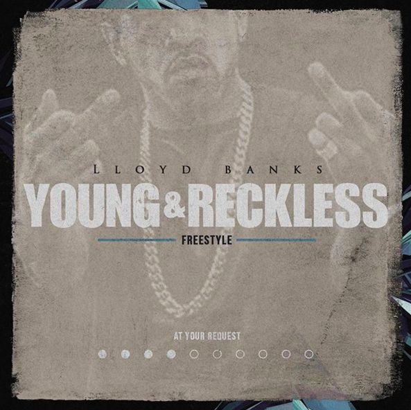 "New Music: Lloyd Banks ""Young & Reckless (Freestyle)"" 