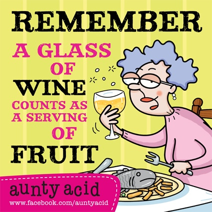 here's to five a day: Wine, Fruit, Aunty Acid, Auntyacid, Quote, Glass, Auntie Acid, Funny Stuff
