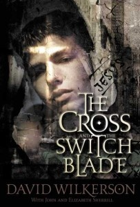 The Cross and the Switchblade - David Wilkerson with John and Elizabeth Sherrill