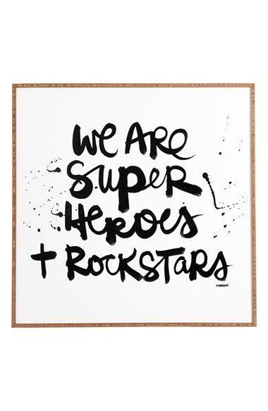 We are superheroes and rockstars.