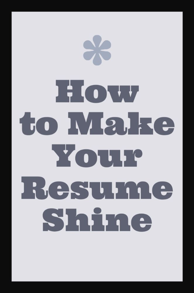 How to make your resume shine.