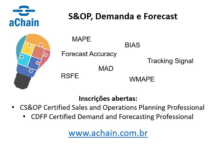 CS&OP Certified Sales and Operations Planning Professional, CDFP Certified Demand and Forecasting Professional. Inscrições: http://www.achain.com.br
