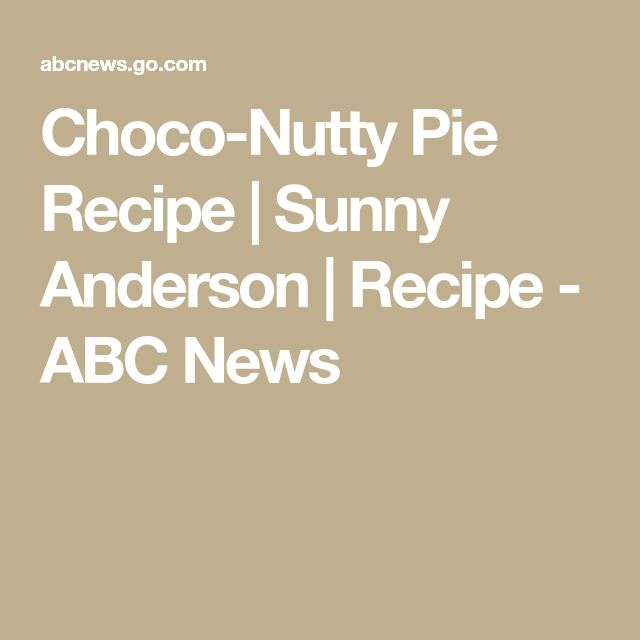 Choco-Nutty Pie Recipe   Sunny Anderson   Recipe - ABC News