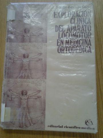 Exploración clínica del aparato locomotor en medicina ortopédica / Hernández Conesa, S.  http://mezquita.uco.es/record=b1072291~S6*spi