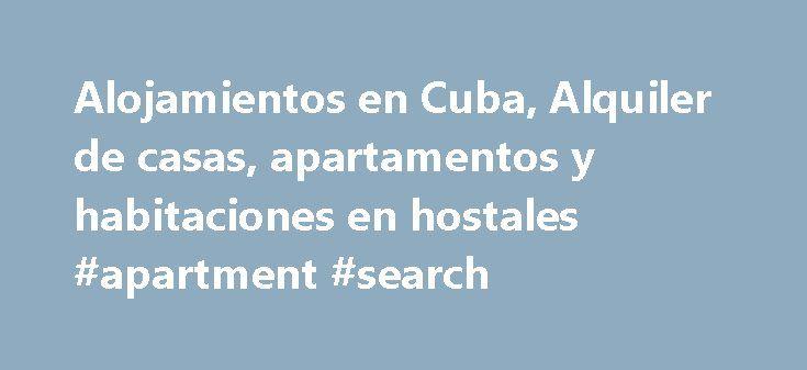 Alojamientos en Cuba, Alquiler de casas, apartamentos y habitaciones en hostales #apartment #search http://rental.nef2.com/alojamientos-en-cuba-alquiler-de-casas-apartamentos-y-habitaciones-en-hostales-apartment-search/  #renta de apartamentos # SERVICIOS PARA SU VIAJE Y ESTANCIA EN CUBA Busque alojamientos por ubicacion en La Habana en nuestro PLANO de situacion y cualquier contenido en el buscador (mas arriba) Para estancias de solo una o dos noches recomendamos reservar en HOSTALES…