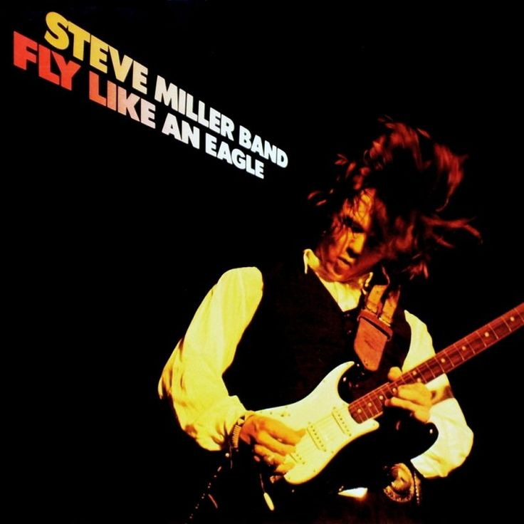 Steve Miller Band - Fly Like an Eagle (1976)