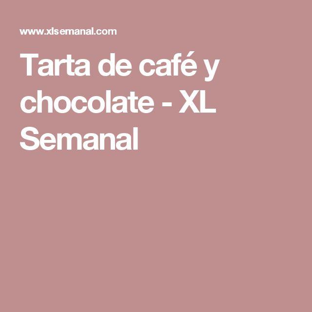 Tarta de café y chocolate - XL Semanal