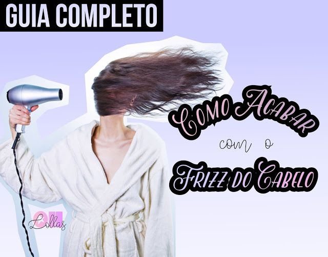 Como Acabar com o Frizz do Cabelo - Oh, Lollas