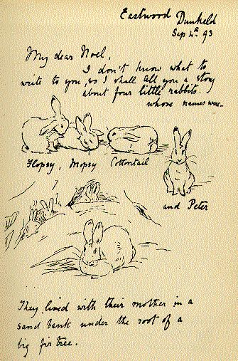 The letter that started it all. It contains a story about four little rabbits whose names were Flopsy, Mopsy, Cottontail and Peter. It became one of the most famous children's letters ever written.