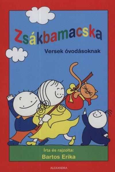 Bartos Erika - Zsákbamacska Fülbemászó, kicsiknek és piciknek letehetetlen. B-önálló olvasás