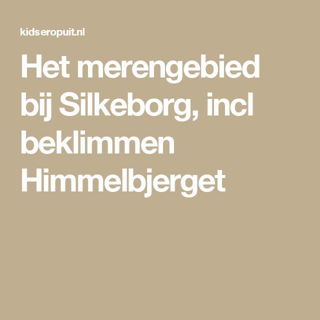 Het merengebied bij Silkeborg, incl beklimmen Himmelbjerget