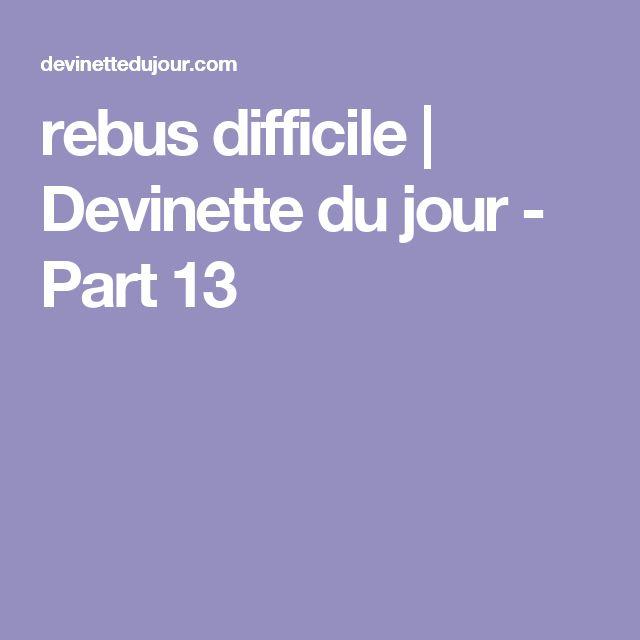 rebus difficile | Devinette du jour - Part 13