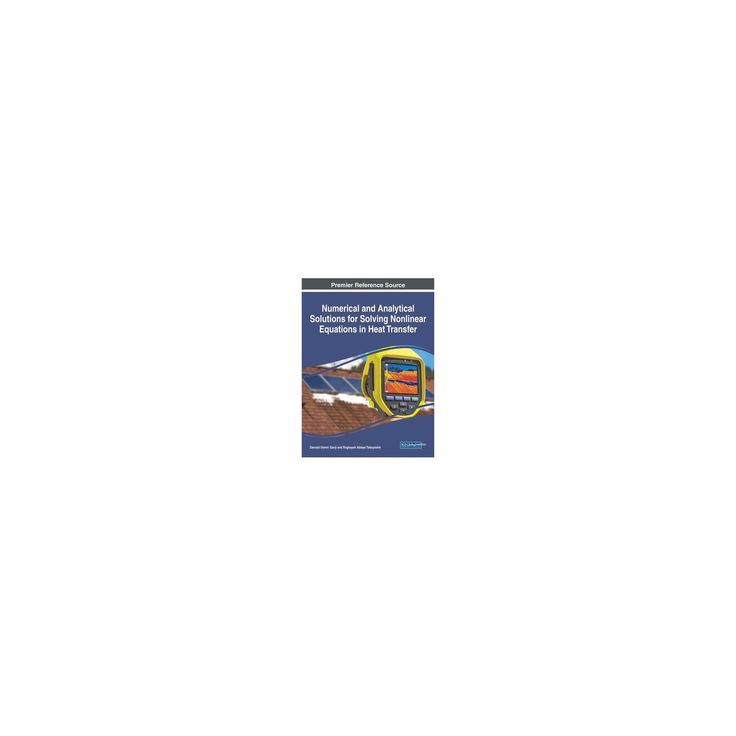 Numerical and Analytical Solutions for Solving Nonlinear Equations in Heat Transfer (Hardcover) (Davood