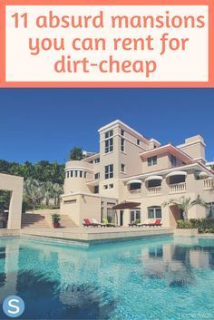 11 absurd mansions you can rent for a dirtcheap vacation
