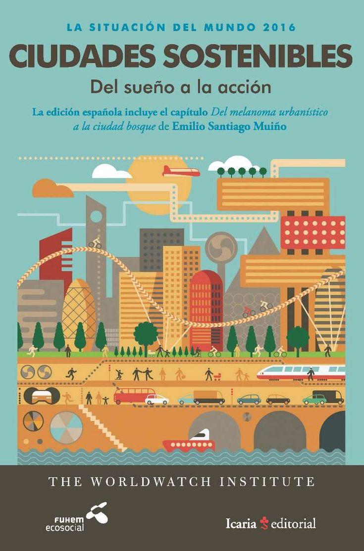 Ciudades sostenibles. Del sueño a la acción. (PRINT) SOLICITAR/REQUEST: http://biblioteca.cepal.org/record=b1253468~S0*spi