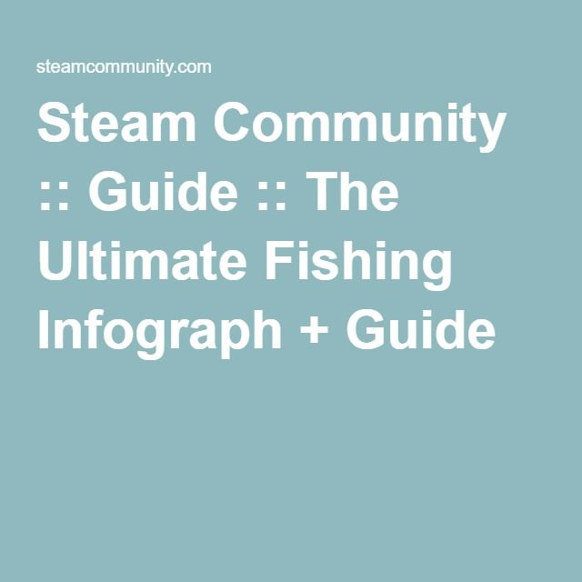 Steam Community :: Guide :: The Ultimate Fishing Infograph + Guide