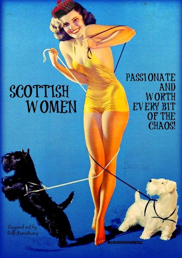 Scottish women: we are worth every bit of the chaos that comes with loving us!