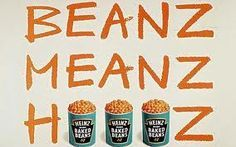 A million housewives every day, pick up a tin of beans and say Beanz Meanz Heinz