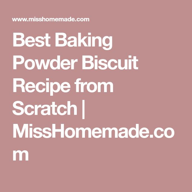 Best Baking Powder Biscuit Recipe from Scratch | MissHomemade.com