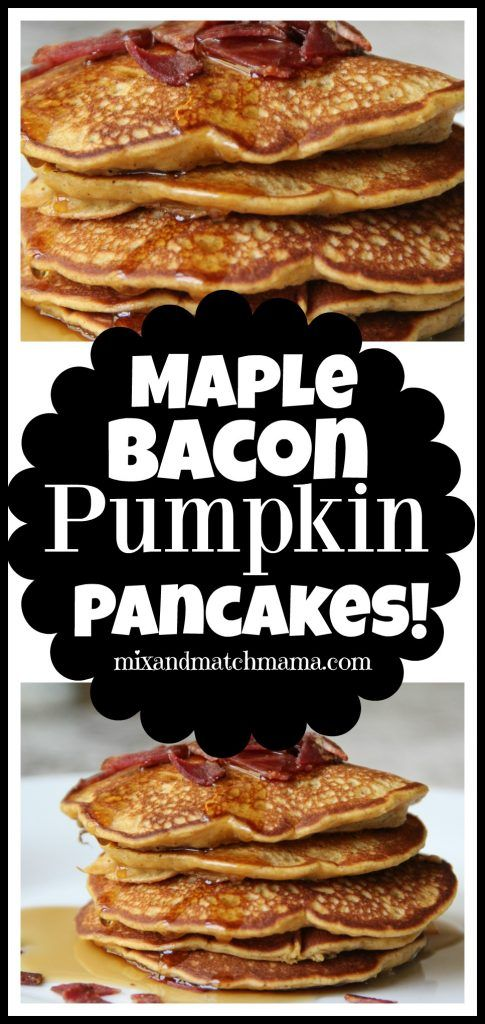 Maple Bacon Pumpkin Pancakes | Mix and Match Mama
