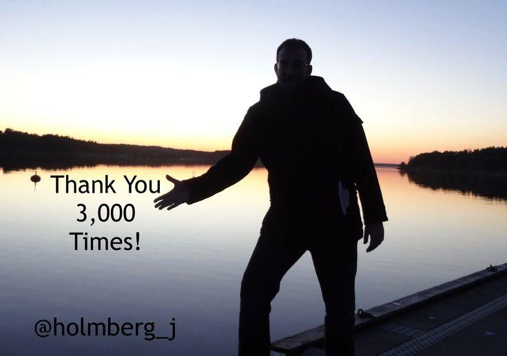 3 000 seuraajaa Twitterissä. Kiitos! /  3,000 followers on Twitter. Thank You!  https://twitter.com/holmberg_j