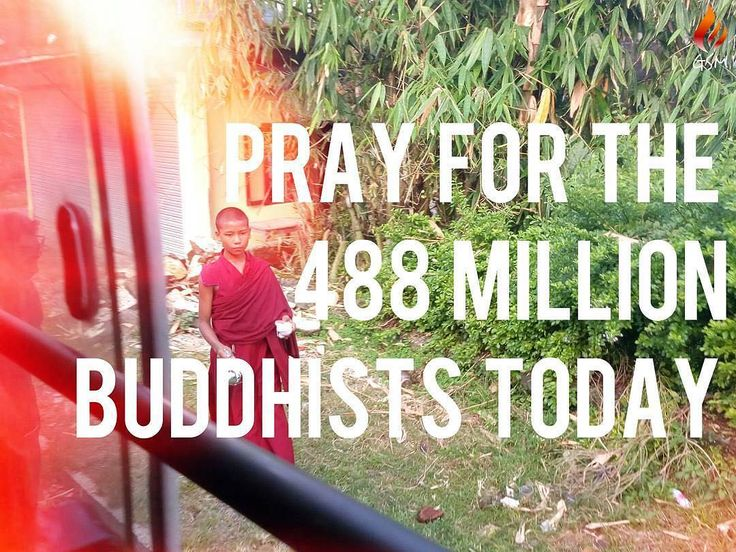 Via @globalschoolofmissions - Pray for the Buddhist. -Praise the Lord of the Church that a people for his name will be established among every unreached Buddhist nation tribe people and tongue. (Revelation 7:9-10) -Bind the forces of darkness resisting all demonic rulers and spiritual powers who in heavenly places influence Buddhist countries. (Ephesians 6:12-13 Daniel 10:13 20) -Demolish spiritual strongholds and human philosophies or arguments against God which produce barriers of…