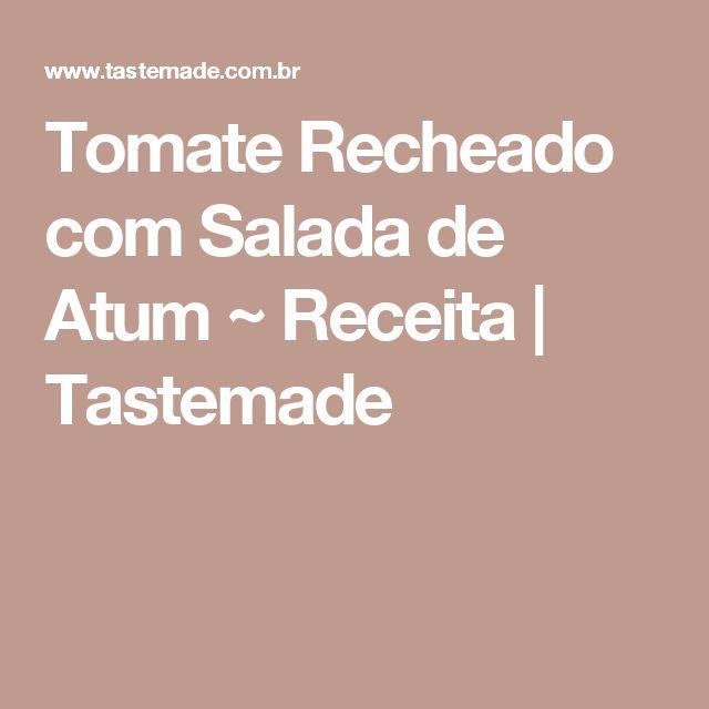 Tomate Recheado com Salada de Atum ~ Receita | Tastemade