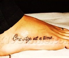 One step at a time foot tattoo tattoos pinterest for Tattoo one step at a time