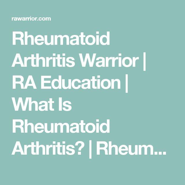 Rheumatoid Arthritis Warrior   RA Education   What Is Rheumatoid Arthritis?   Rheumatoid Arthritis Warrior