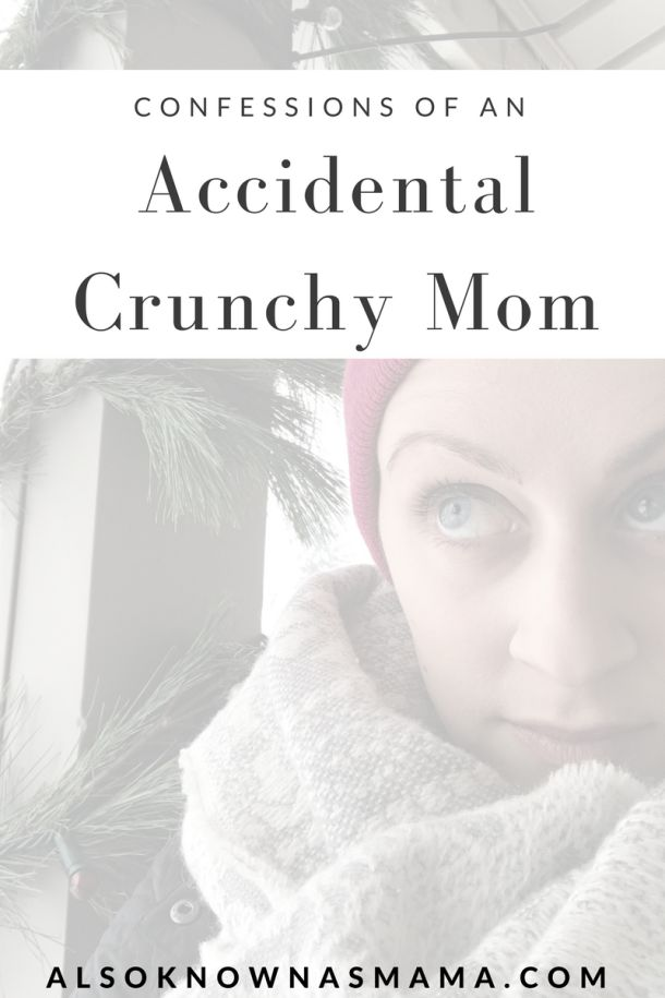 Confessions of an Accidental Crunchy Mom