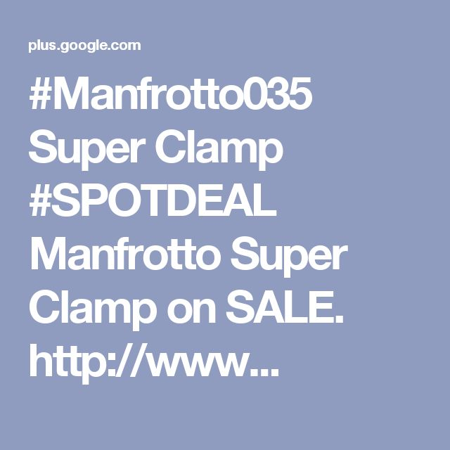 #Manfrotto035 Super Clamp #SPOTDEAL Manfrotto Super Clamp on SALE. http://www...