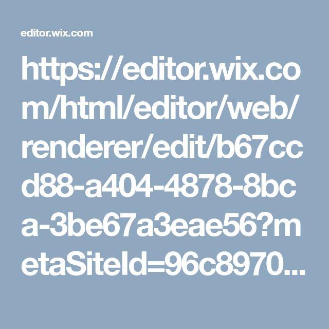 https://editor.wix.com/html/editor/web/renderer/edit/b67ccd88-a404-4878-8bca-3be67a3eae56?metaSiteId=96c89707-6b43-457c-8351-3babf27fa2a5&editorSessionId=15B5F753-440B-4D50-A6C6-94F59D0A04F0