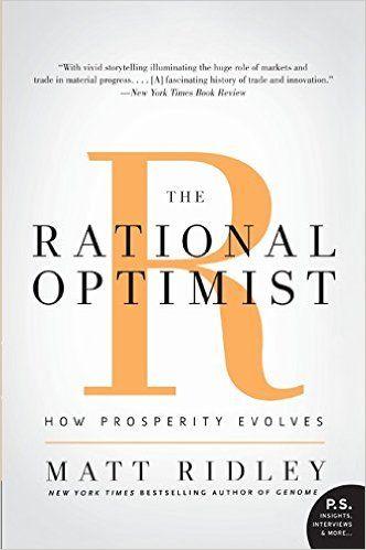 The Rational Optimist: How Prosperity Evolves (P.S.): Matt Ridley: 9780061452062: Amazon.com: Books