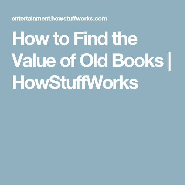 How to Find the Value of Old Books   HowStuffWorks