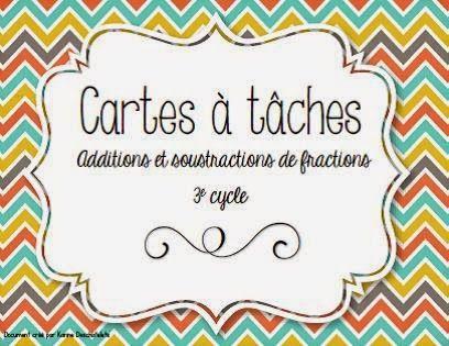 Cartes à tâches - Additions et soustractions de fractions http://laclassedekarine.blogspot.ca/