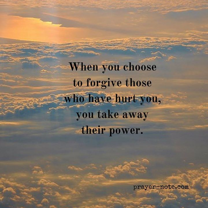 When you choose to forgive those who have hurt you you take away their power. #prayernote #Prayer